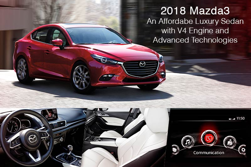 2018 Mazda3 – An Affordabe Luxury Sedan with V4 Engine and Advanced Technologies
