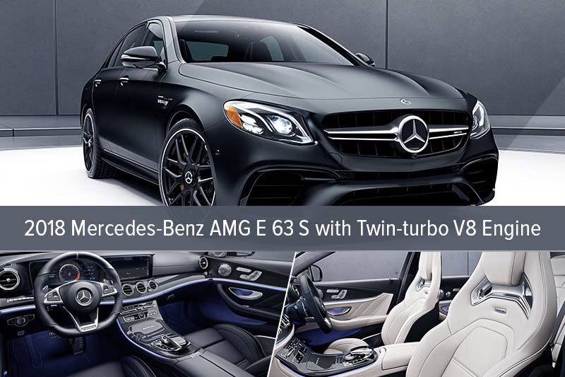 2018 Mercedes-Benz AMG E 63 S with Twin-turbo V8 Engine