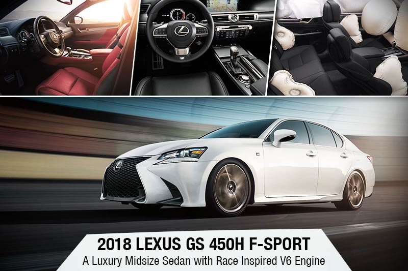 2018 Lexus Gs 450h F Sport A Luxury Midsize Sedan With Race Inspired V6